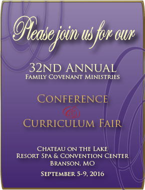 2016 Annual Family Covenant Ministries Conference and Curriculum Fair in Branson, mo